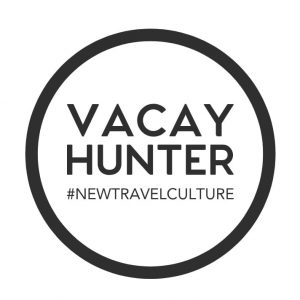 Vacay Hunter #newtravelculture